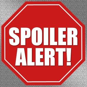 Spoilers: Spoiler Alert! Sign
