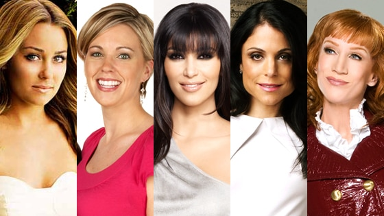 Lauren Conrad (The Hills), Kate Gosselin (Jon and Kate Plus 8), Kim Kardashian (Keeping Up with the Kardashians), Bethenny Frankel (The Real Housewives of New York City), Kathy Griffin (My Life on the D List)