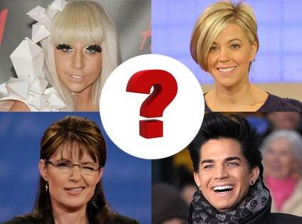 Lady Gaga, Kate Gosselin, Sarah Palin, Adam Lambert