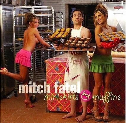 Mitch Fatel, Mini Skirts and Muffins, Loredana Jolie
