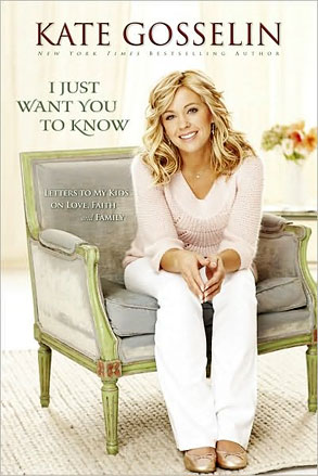 Kate Gosselin, I Just Want You to Know: Letters to My Kids on Love, Faith and Family, Book Cover