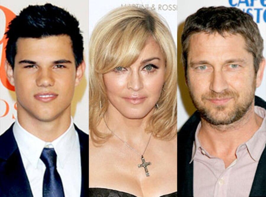 Gerard Butler, Madonna, Taylor Lautner
