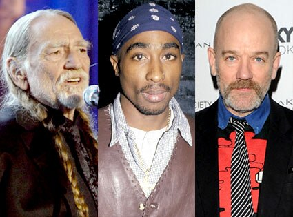 Willie Nelson, Tupac Shakur, Michael Stipe