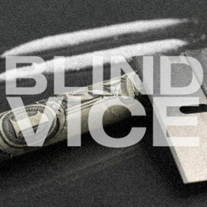 Blind Vice hard drugs cocaine
