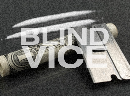 Blind Vice hard drugs cocaine