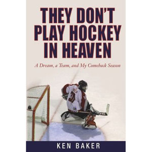 Ken Baker, They Don't Play Hockey in Heaven
