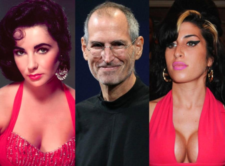 Elizabeth Taylor, Steve Jobs, Amy Winehouse