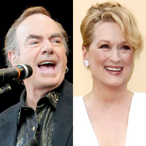 Neil Diamond, Meryl Streep