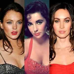 Elizabeth Taylor, Lindsay Lohan, Megan Fox