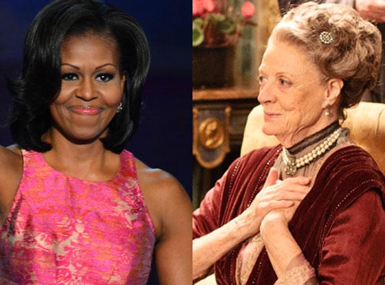 Michelle Obama, Downton Abbey, Maggie Smith