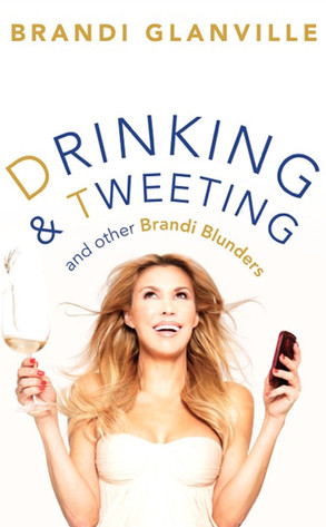 Brandi Glanville, Drinking and Tweeting Book Cover