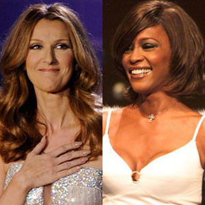 Celine Dion, Whitney Houston
