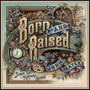 JOHN MAYER, BORN AND RAISED