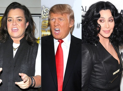 Cher, Donald Trump, Rosie O'Donnell