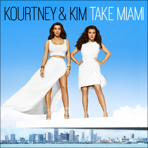 Kourtney & Kim Take Miami show brick kktm