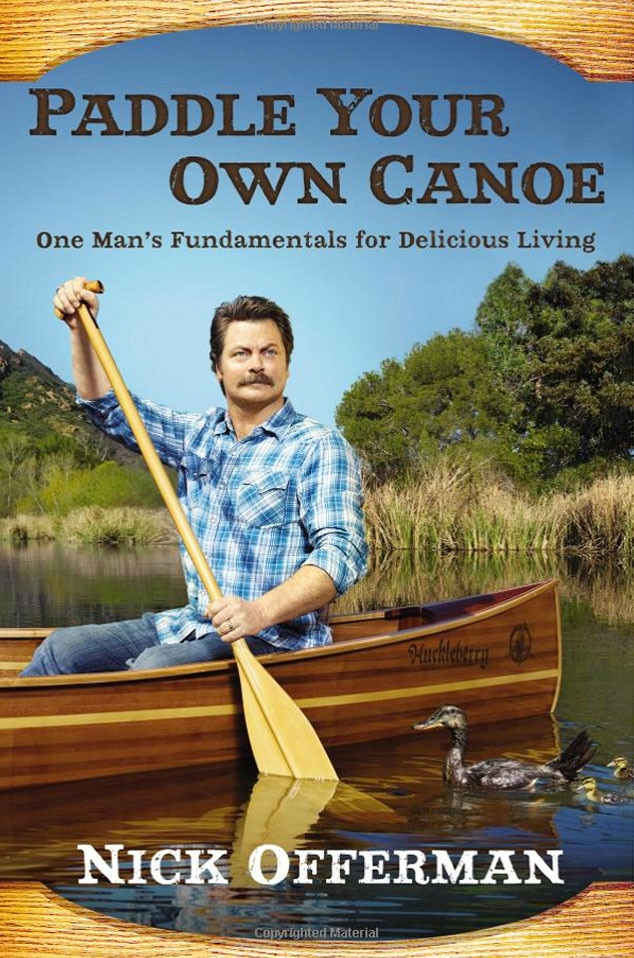 Paddle Your Own Canoe, Nick Offerman