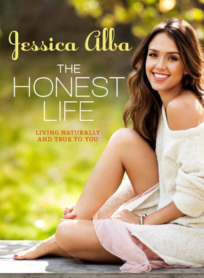 Jessica Alba, The Honest Life: Living Naturally and True to You