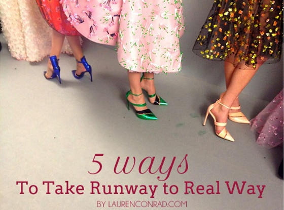 5 Ways to Take Runway to Real Way, Lauren Conrad