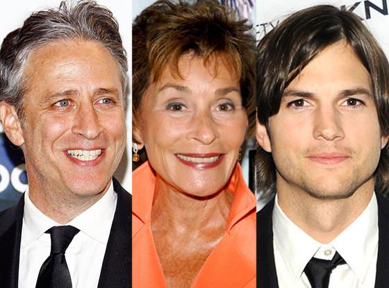 Jon stewart, Judy Sheindlin, Ashton Kutcher