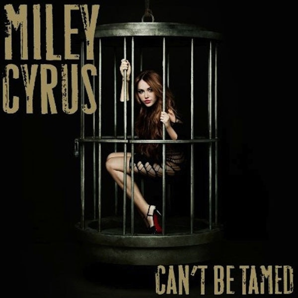 Miley Cyrus, Can't Be Tamed