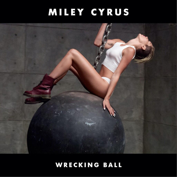 Miley Cyrus, Wrecking Ball