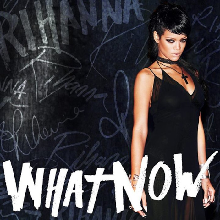 Rihanna, What Now