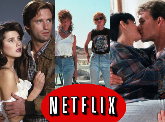Spaceballs, Thelma and Louise, Ghost, Netflix