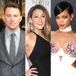 Blake Lively, Rihanna, Channing Tatum