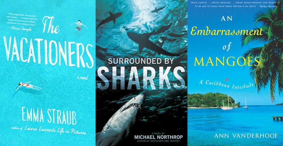 Best Summer Reads, Surrounded By Sharks, The Vacationers, An Embarrassment of Mangoes