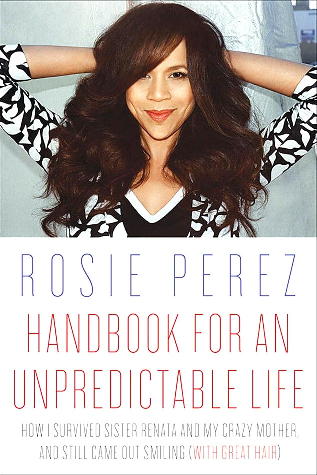 Rosie Perez, Handbook for an Unpredictable Life