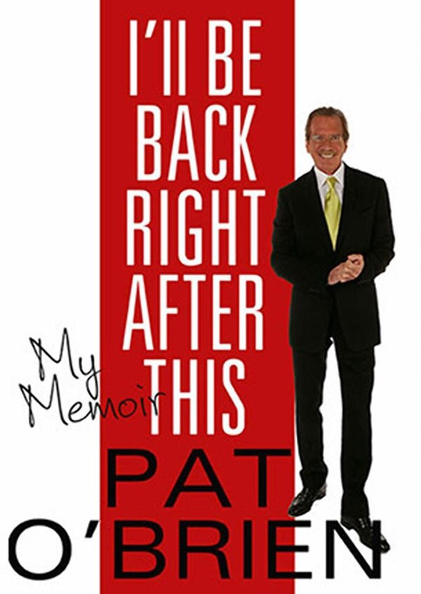 Pat O'Brien, I'll Be Back After This, Memoir