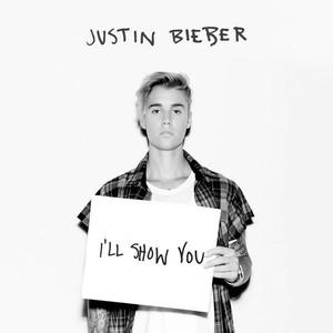 Justin Bieber, I'll Show You