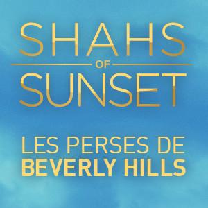 Shahs of Sunset (FR: Shahs of Sunset : les Perses de Beverly Hills)