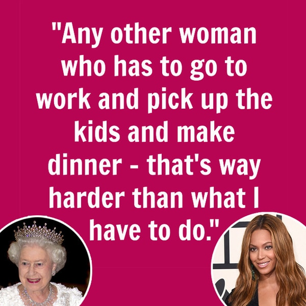 Queen Elizabeth, Beyonce, Quote