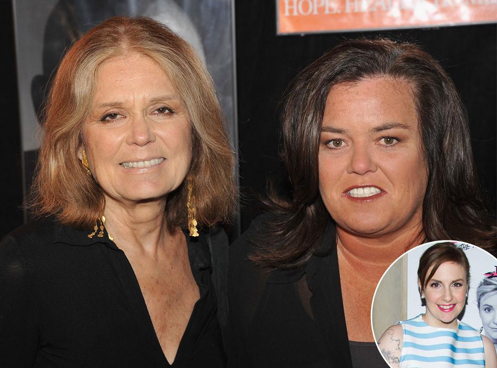 Gloria Steinem, Rosie O'Donnell, Lena Dunham
