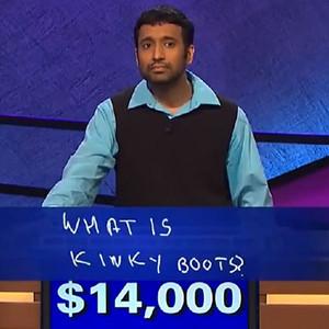 Choyon Manjrekar, Jeopardy, Kinky Boots