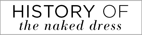 ESC, History of the Naked Dress