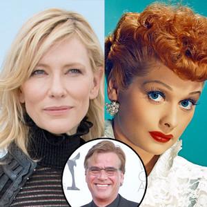 Cate Blanchett, Lucille Ball, Aaron Sorkin
