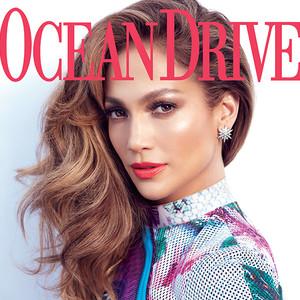 Jennifer Lopez, Ocean Drive Magazine