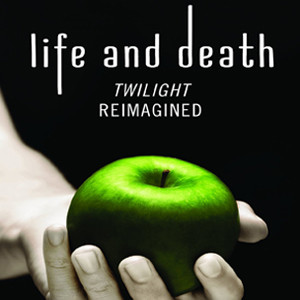 Life and Death: Twilight Reimagined, Twilight, Cover