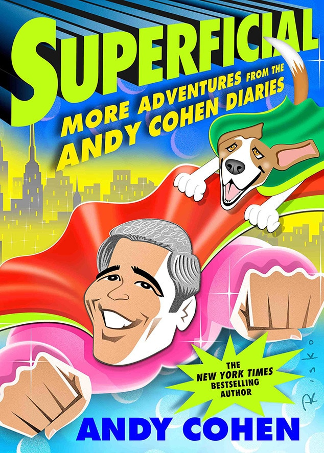 Andy Cohen, Superficial: More Adventures From the Andy Cohen Diaries