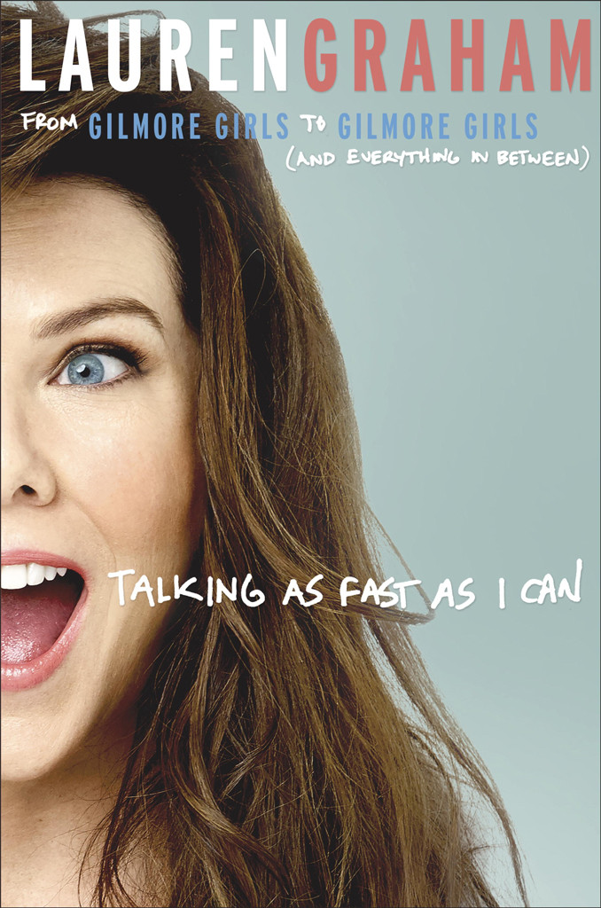 Lauren Graham, Talking As Fast As I Can, Memoir