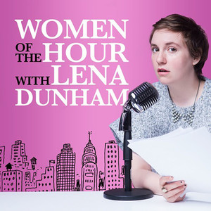 Lena Dunham, Women of the Hour