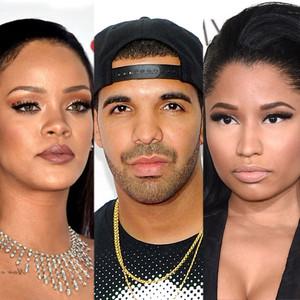 Rihanna, Drake, Nicki Minaj