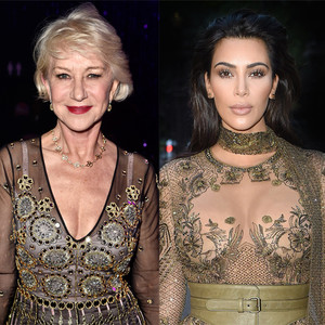 Helen Mirren, Kim Kardashian