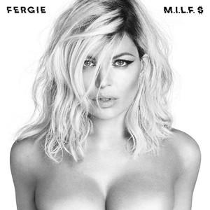 Fergie, M.I.L.F. $