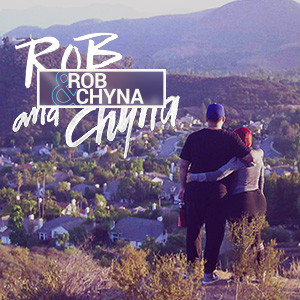 CURRENT: Rob & Chyna