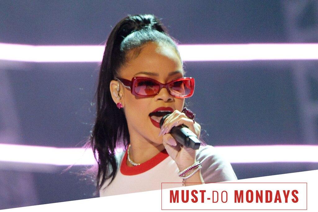 ESC, Rihanna, Must-Do Mondays