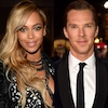 Beyonce, Benedict Cumberbatch