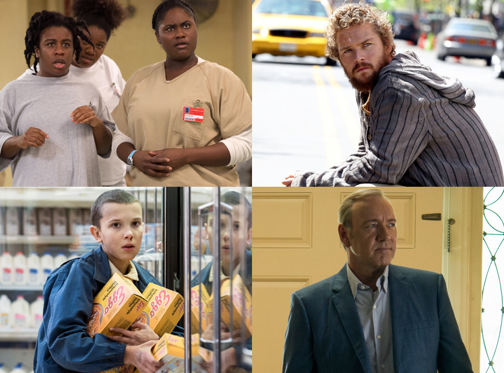 Orange is the New Black, Iron Fist, Stranger Things, House of Cards